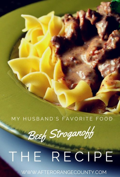 My Husband's Favorite Food | Beef Stroganoff Recipe | By www.AfterOrangeCounty.com
