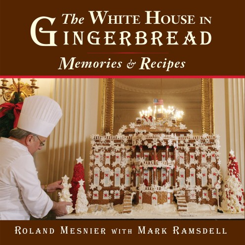 """The White House in Gingerbread: Memories and Recipes"" 