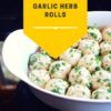 EASY GARLIC HERB ROLLS