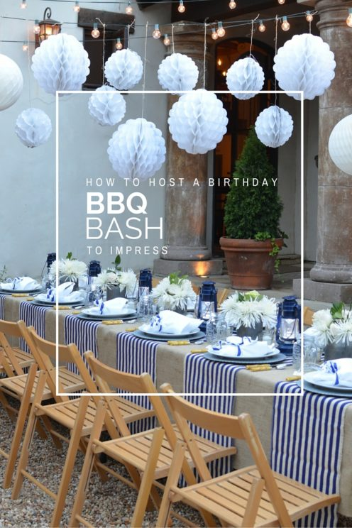 HOW TO HOST A BIRTHDAY BBQ BASH TO IMPRESS | www.AfterOrangeCounty.com