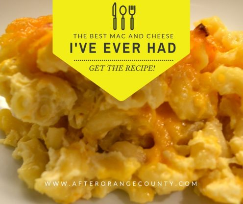 THE BEST MAC AND CHEESE I'VE EVER HAD | www.AfterOrangeCounty.com