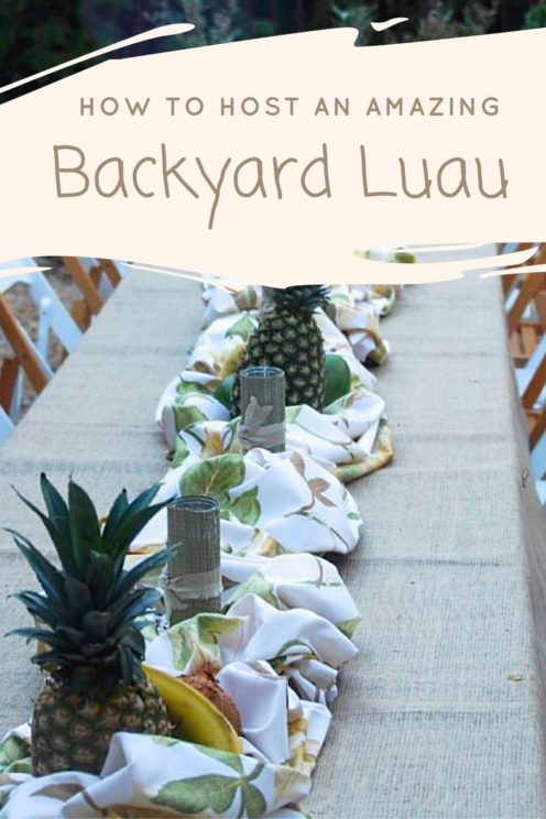 HOW TO HOST AN AMAZING BACKYARD LUAU | www.AfterOrangeCounty.com