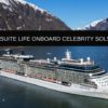 THE SUITE LIFE ONBOARD CELEBRITY SOLSTICE