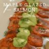MAPLE GLAZED SALMON WITH CREAMY HERB SAUCE