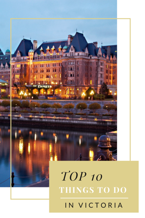 TOP 10 THINGS TO DO IN VICTORIA | Fairmont Empress Hotel | www.AfterOrangeCounty.com