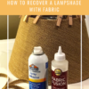 HOW TO RECOVER A LAMPSHADE WITH FABRIC