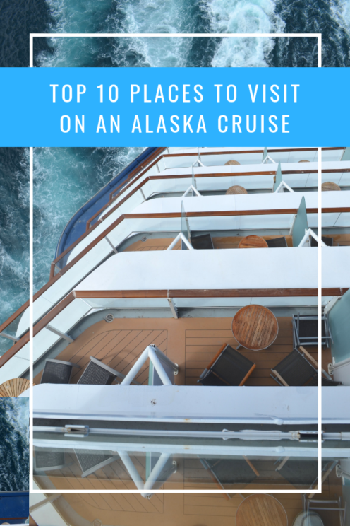TOP 10 PLACES TO VISIT ON AN ALASKA CRUISE | www.AfterOrangeCounty.com