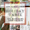 HOW TO ROCK YOUR HOLIDAY TABLE