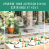 UPGRADE YOUR ALFRESCO DINING EXPERIENCE AT HOME