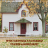 WHAT SERVICES ARE NEEDED TO KEEP A HOME SAFE?