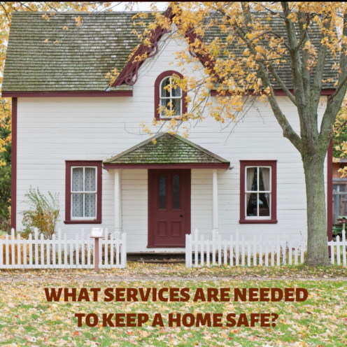 WHAT SERVICES ARE NEEDED TO KEEP A HOME SAFE? | www.AfterOrangeCounty.com